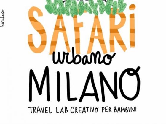 Vivi Milano con i bambini Weekend Safari Urbano